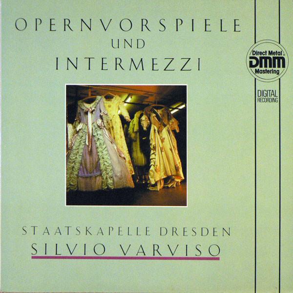 Silvio Varviso, Staatskapelle Dresden  Opernvorspiele Und Intermezzi (ETERNA)