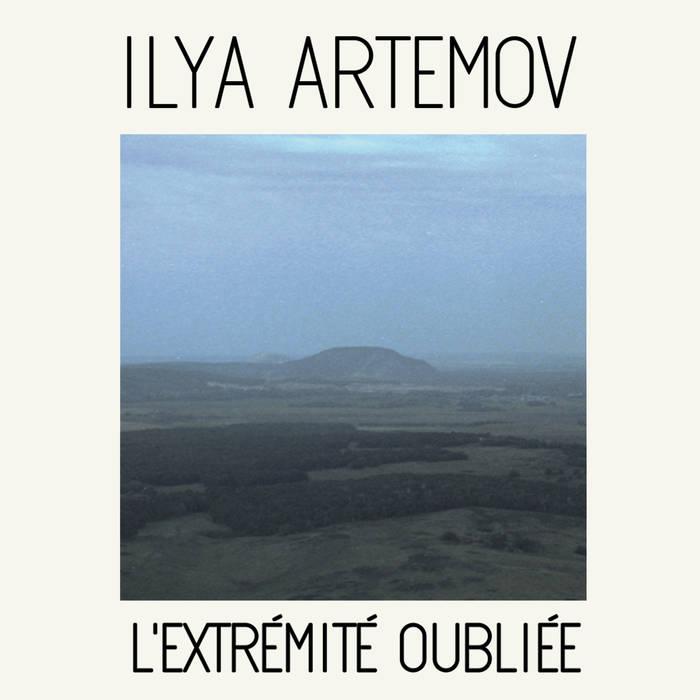 Ilya Artemov  L' Extrémité Oubliér (Pharmakos Records)