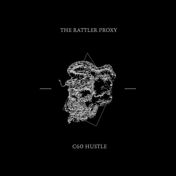 The Rattler Proxy  C60 Hustle (Nutty Wombat Records)