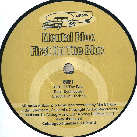 Mental Blox ‎– First On The Blox |Air Dog Records|