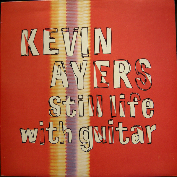 Kevin Ayers ‎– Still Life With Guitar |Music Box International|