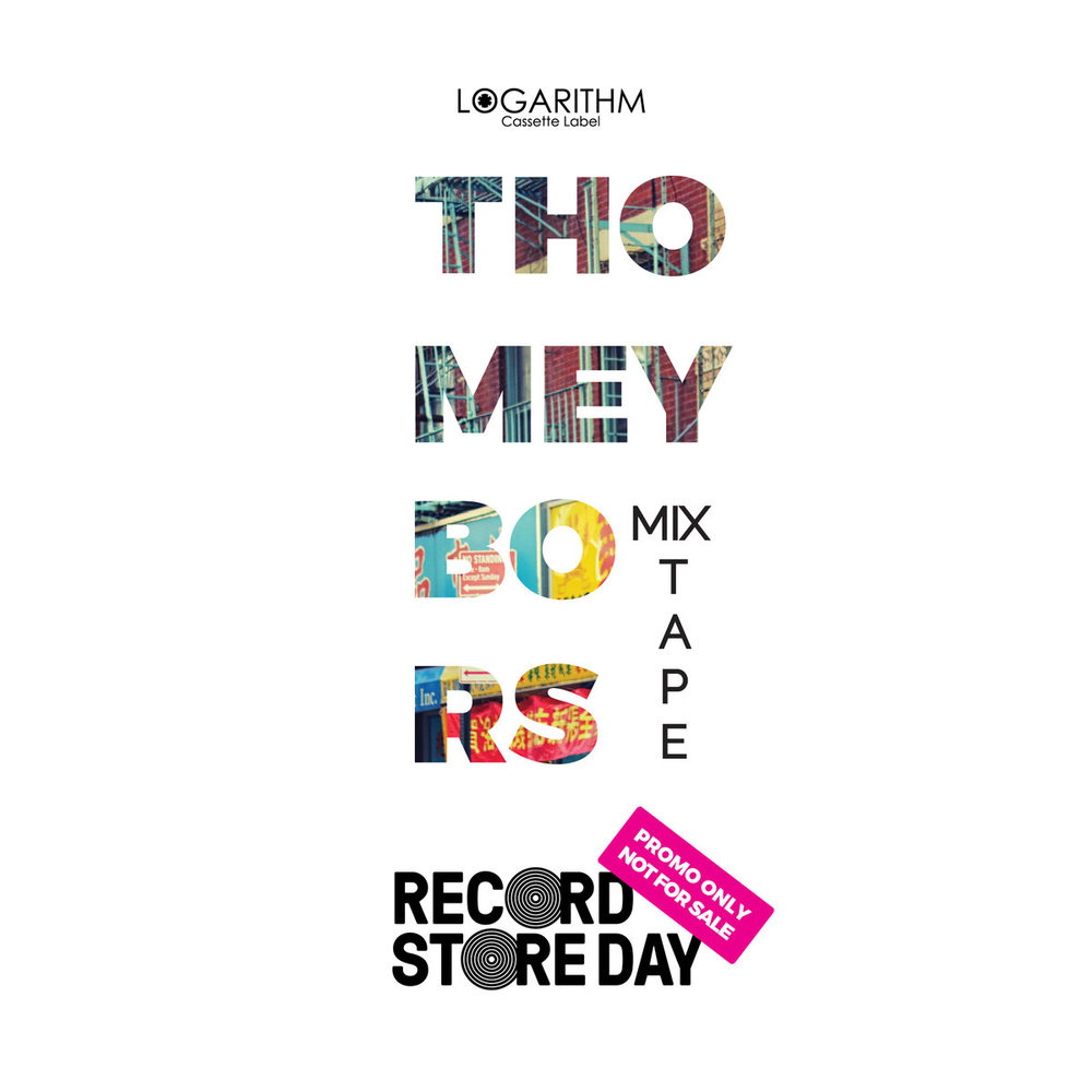 Thomey Bors - Free Mixtape // Record Store Day 2018 (Logarithm Cassette Label)