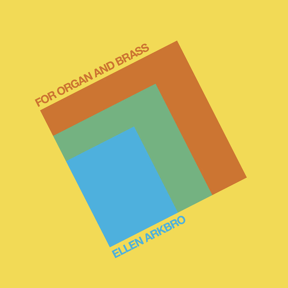 Ellen Arkbro - For organ and brass, by Ellen Arkbro For organ and brass (Subtext)