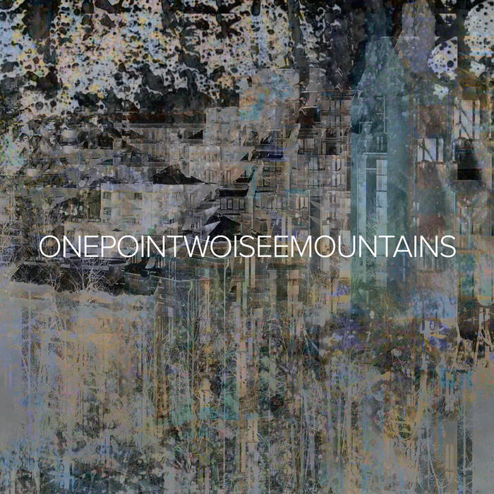 Onepointwo // I See Mountains - ONEPOINTWO