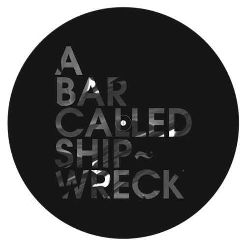 UNKNOWN ARTIST // A BAR CALLED SHIPWRECK - ISIGUDE RECORDS