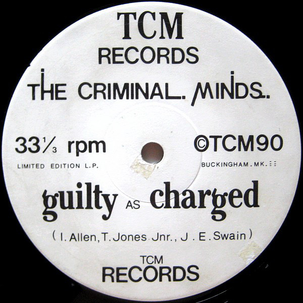 The Criminal Minds ‎– Guilty As Charged (TCM Recordings)