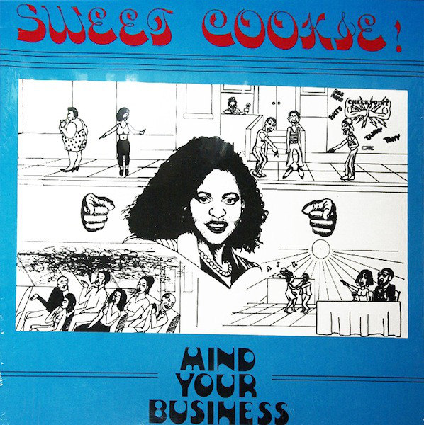 Sweet Cookie–Mind Your Business (Checkpoint Records)