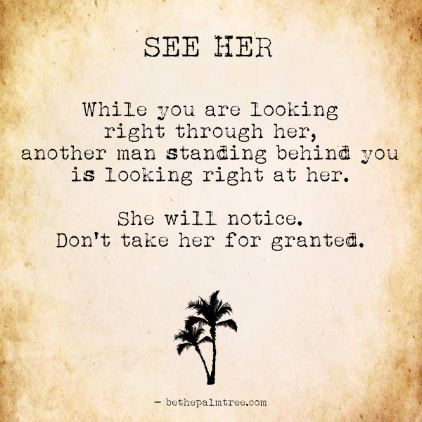 Dont Take Her For Granted Be The Palm Tree