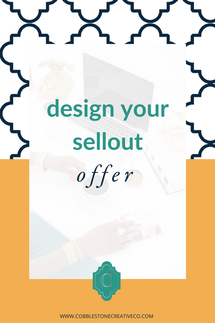 Design Your Sellout Offer - Free, full-length training on how to create an offer that people will want to buy from you!
