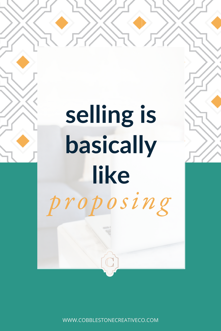 "Selling is basically like proposing. You know you love them, and you're pretty sure they love you too.  You've just gotta ask the question that changes EVERYTHING. If you've got a few key ingredients, you can make the ""yes"" a no brainer.  Your dream clients get what they need and you get to impact more lives. But skip a step and you'll be left on your knee with everyone staring and feeling totes terrified in that long, awkward pause.  Let's skip that part and make sure we've got people that are madly in love with us to say yes without hesitation."