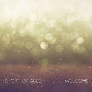 Short Of Able   Welcome  (2016)   Engineer