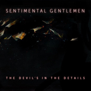 Sentimental Gentlemen   The Devil's In The Details (2015)   Producer/Engineer/Mixer