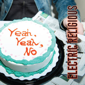 Electric Religious   Yeah, Yeah, No  (2015)   Engineer