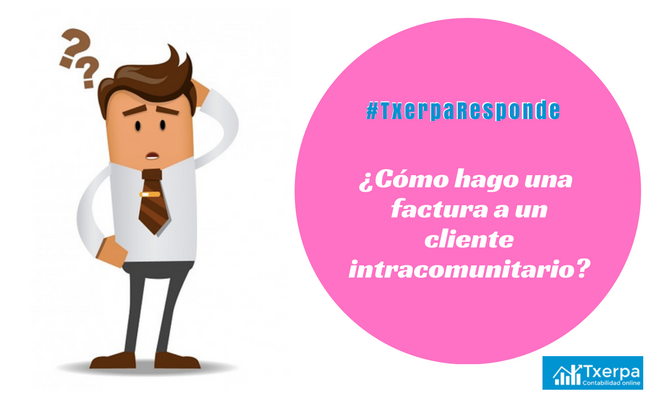 como_hacer_factura_cliente_intracomunitario_txerpa.png