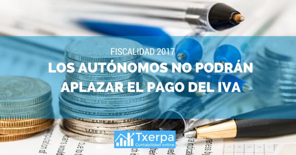 los_autonomos_no_podran_aplazar_pago_IVA_2017_txerpa.png