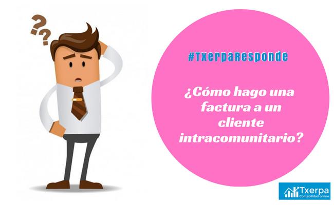 como_hacer_factura_cliente_intracomunitario_txerpa (2).png