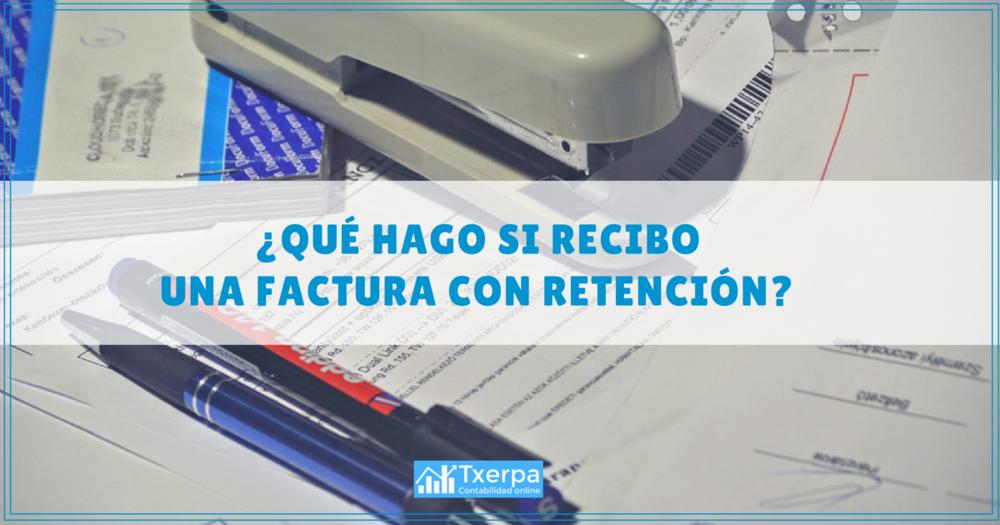 que_hace_autonomo_si_recibe_factura_con_retencion_txerpa.png