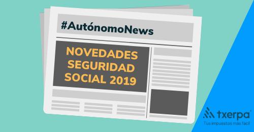 Seg Social Calendario Laboral.Novedades De La Seguridad Social 2019 Para Autonomos Txerpa