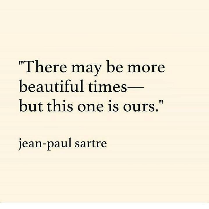 Quote JeanPaul Sartre This Beautiful Time A WellSpent Day Interesting Beautiful Quote