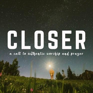 Closer Series