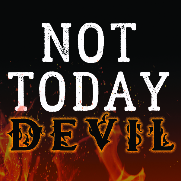 Not Today Devil 600 x 600.jpg