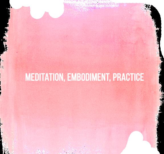 Meditation, Embodiment, Practice.png