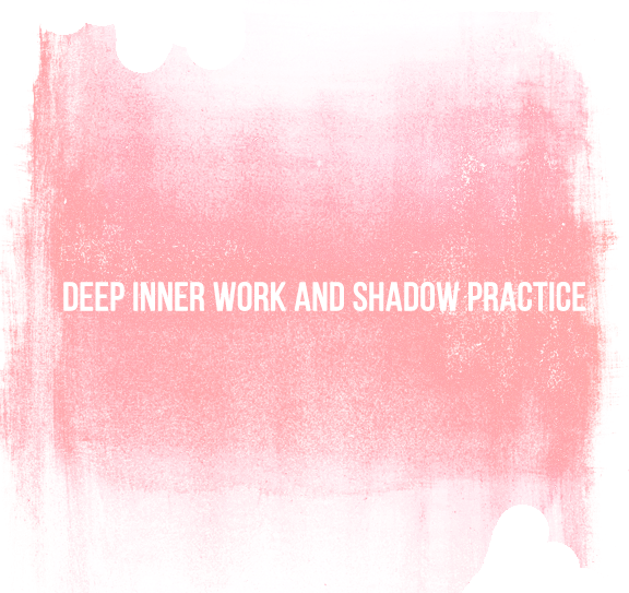 Deep Inner Work and Shadow Practice.png