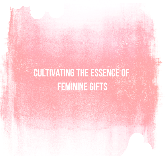 Cultivating the Essence of Feminine Gifts.png