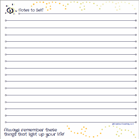 """Notes to self, bright spots theme. How do you keep shining through fear & frustration? Tuck one of these stylish """"Notes to Self"""" pages in your pocket or purse for an on-the-spot reminder of bright spots. Take a few minutes each day to record your bright spots and brilliance, your successes & supports. Take control of your thoughts & focus on the positives to survive the storms."""