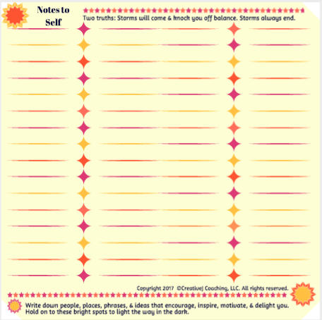 """Notes to self, yellow sparks theme.How do you keep shining through fear & frustration? Tuck one of these stylish """"Notes to Self"""" pages in your pocket or purse for an on-the-spot reminder of bright spots. Take a few minutes each day to record your bright spots and brilliance, your successes & supports. Take control of your thoughts & focus on the positives to survive the storms."""
