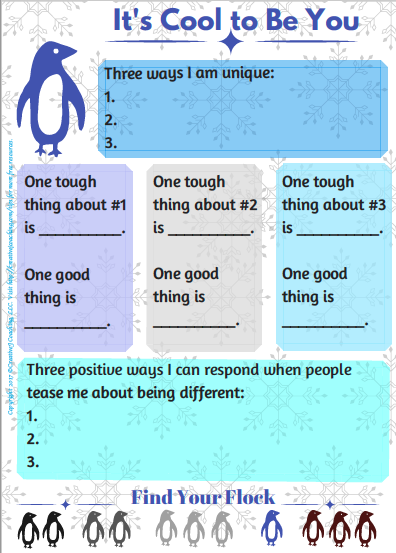 Everyone has quirks. The key to resilience is recognizing those quirks, framing them as positives, and knowing how to maintain that positive value in the face of teasing or bullying. Read  Tacky the Penguin to find out how negatives can become positives, and use this activity sheet (adaptable for any age/grade) to focus on positive self talk, positive coping, and positive problem-solving approaches.