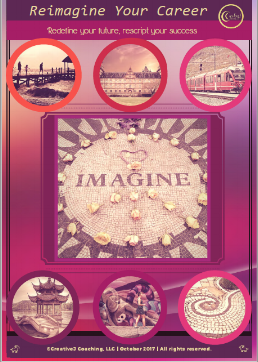 Reimagineyour future. - Would you like to learn how to turn your interests, experiences, & talents into a fulfilling career path and a decent income?Click the IMAGINE button below and subscribe to download a FREE career boost tool. [Note: The file is 1.5 MB]