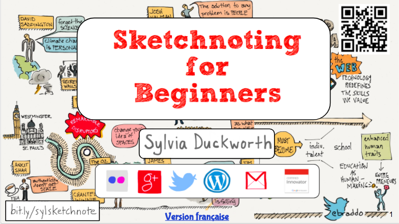 Sketchnoting for Beginnings by Sylvia Duckworth (Google Presentation) -