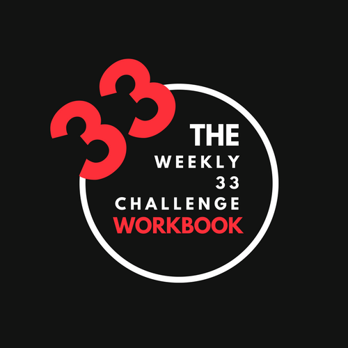 Take your days and your weeks to a whole new level with the Weekly 33 Challenge - DOWNLOAD DANNYRIGO'S WEEKLY 33 CHALLENGE WORKBOOK