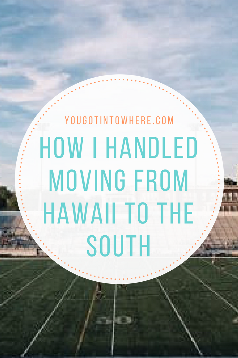 you-got-into-where-how-i-handled-moving-from-hawaii-to-the-south1.png