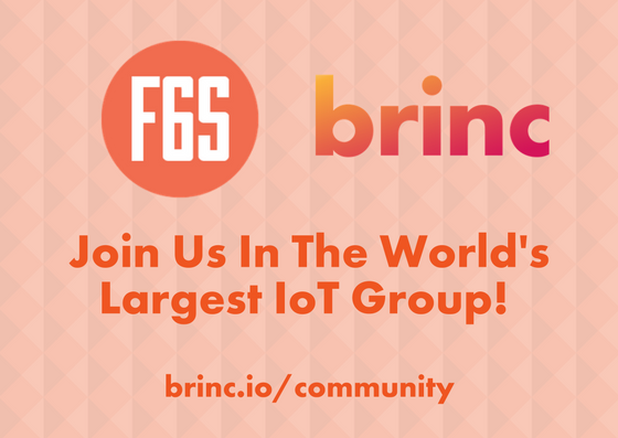Brinc is teaming up with F6S to take over the    world's largest online IoT group   !   There's over 18,000 members representing 9,000+ startups from around the world. Join the community today to stay on top of all the latest IoT news, exclusive offers, and special events that will be hosted within the group. If you have any questions or thoughts regarding IoT, start a discussion and our global experts will share their knowledgeable thoughts.   Join NOW!