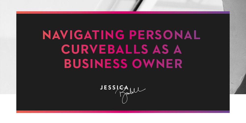 Navigating Personal Curveballs as a Business Owner.jpg