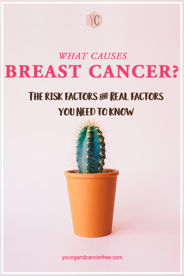 What causes breast cancer? The risk factors and real factors you need to know