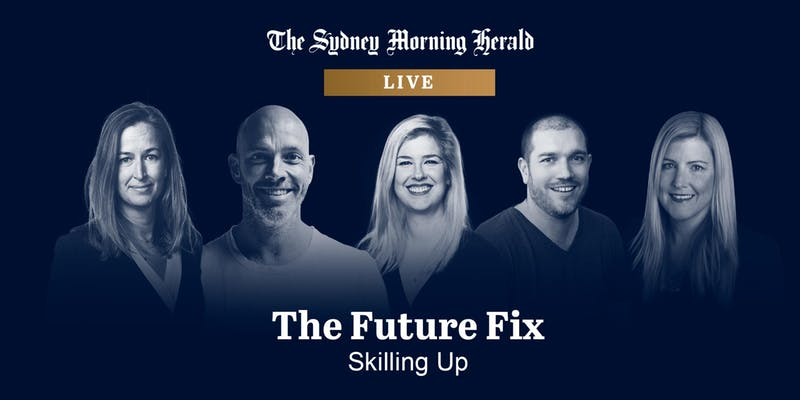 The Future Fix SMH Skilling Up Sydney Event