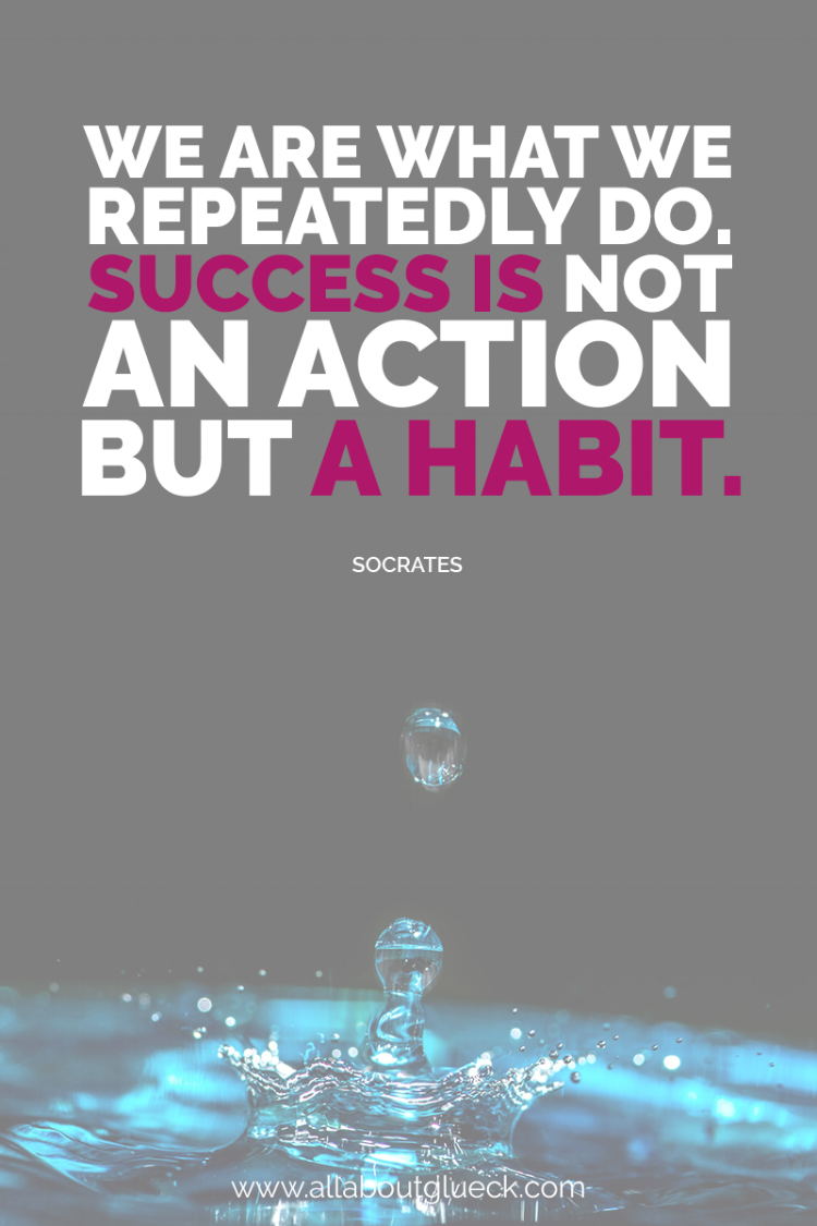 We are what we repeatedly do. Success is not an action but a habit. Socrates - Learn more about how to analyze your habits and create ones that are going to get you to your dream life over @allaboutglueck by Verena Freit http://bit.ly/dreamlifeonautopilot #habits #habittracker