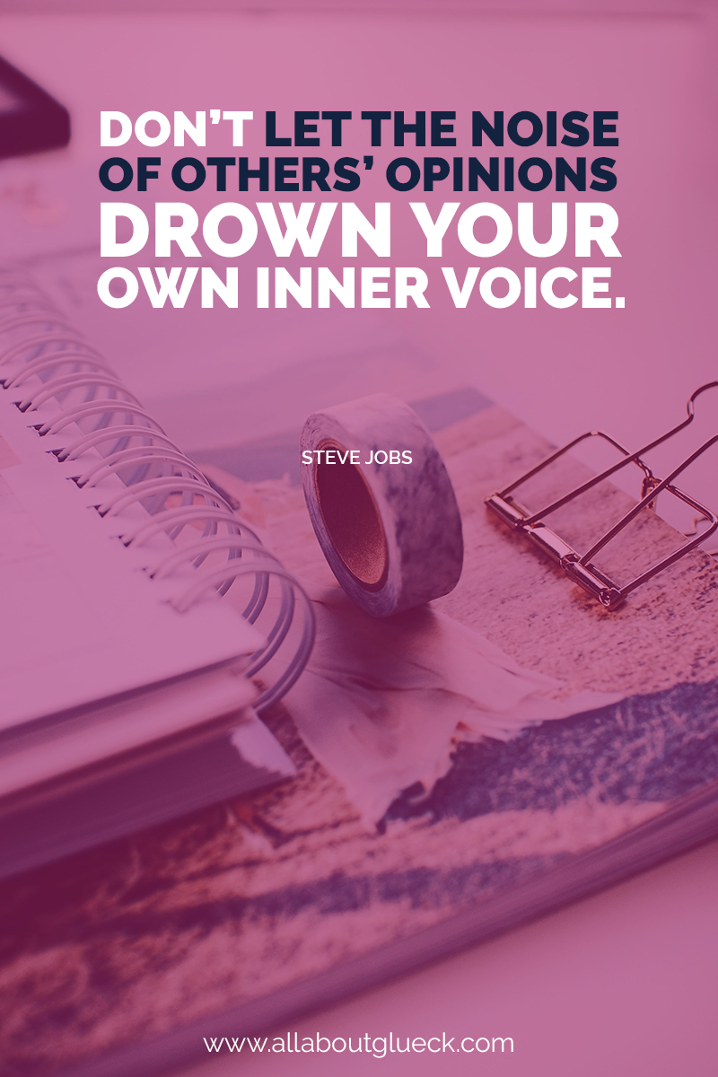Don't let the noise of others' opinion drown your own inner voice - Steve Jobs.  Learn where to start, what to use and get enough journal ideas for this and the next life over @allaboutglueck by Verena Freit http://bit.ly/journalingideastobeyourbestyou