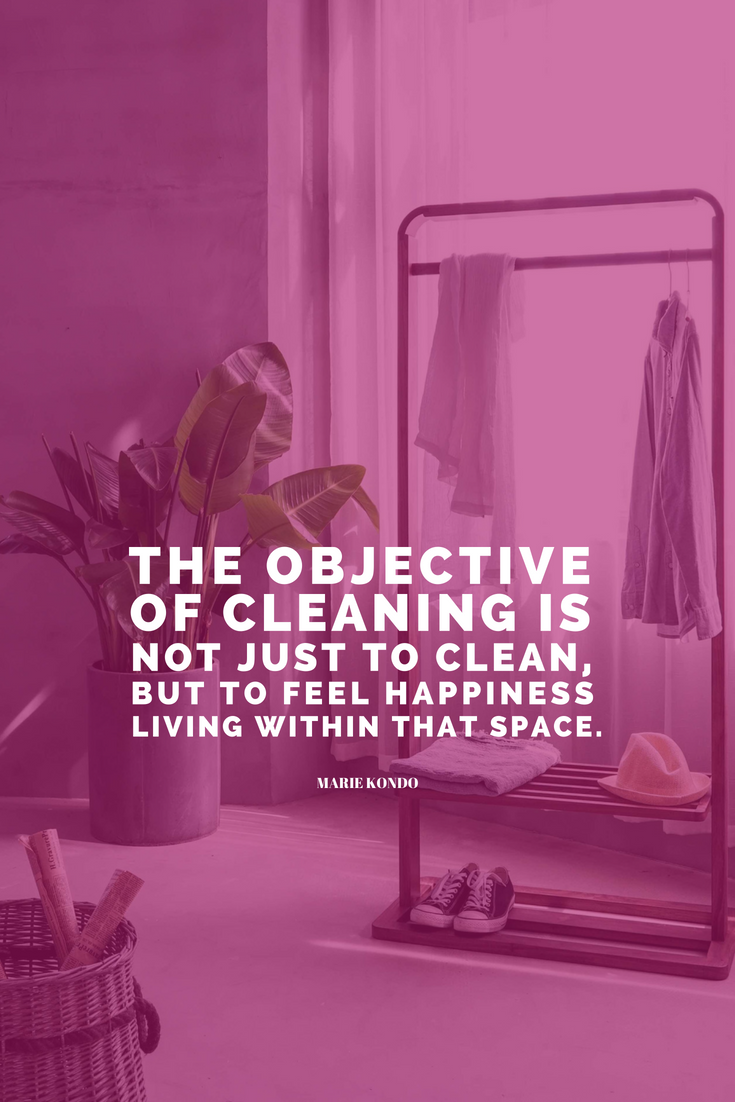 The objective of cleaning is not just to clean, but to feel happiness living in that space. Marie Kondo Learn 3 surprising goals to set for yourself TODAY in order to change your life. http://bit.ly/astonishing-happiness-goals