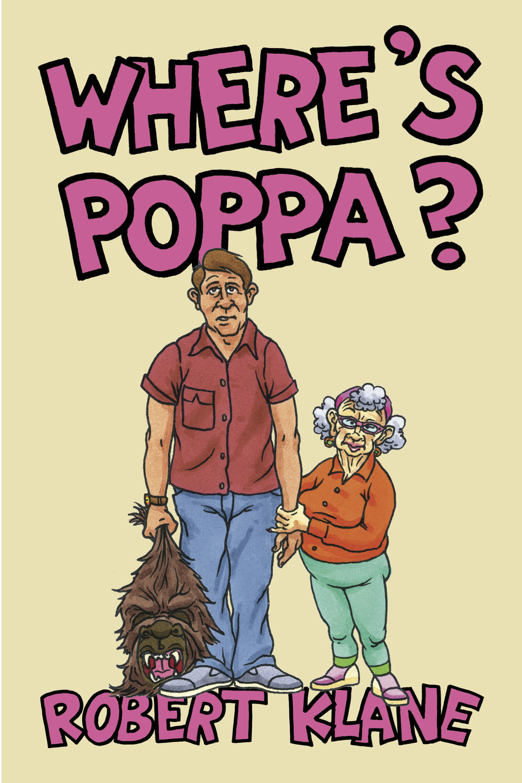 Where's Poppa? - by robert klaneFiction, 6