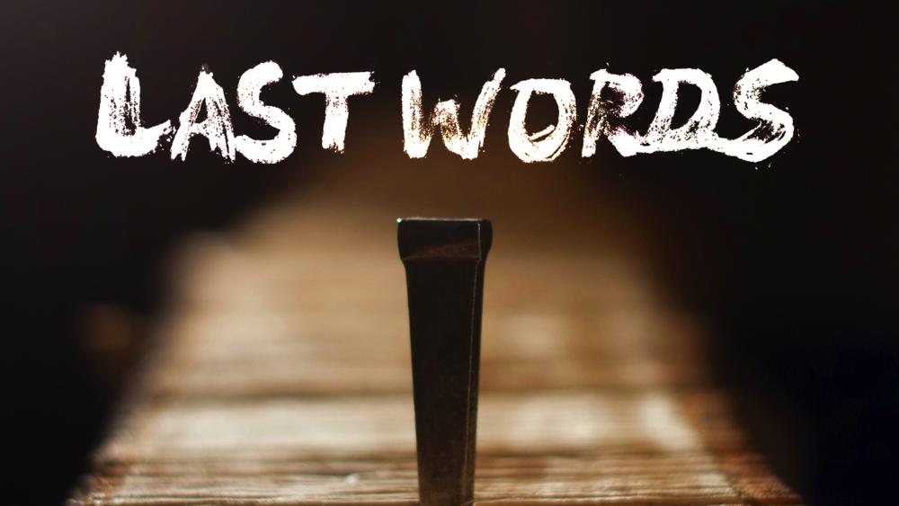last words.png