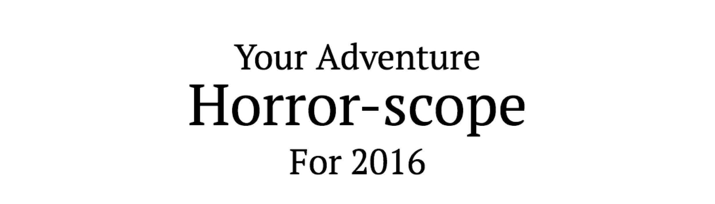 Your Adventure Horror Scope