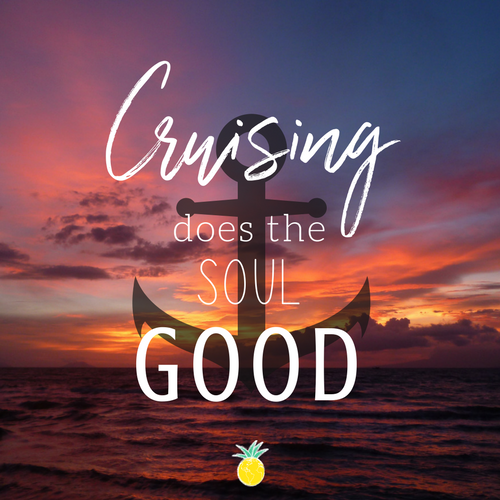 Cruise Quotes | Soul Food | Cruising Does the Soul Good | Anchors Away | Cruise Vacations | Ashley Rae Co