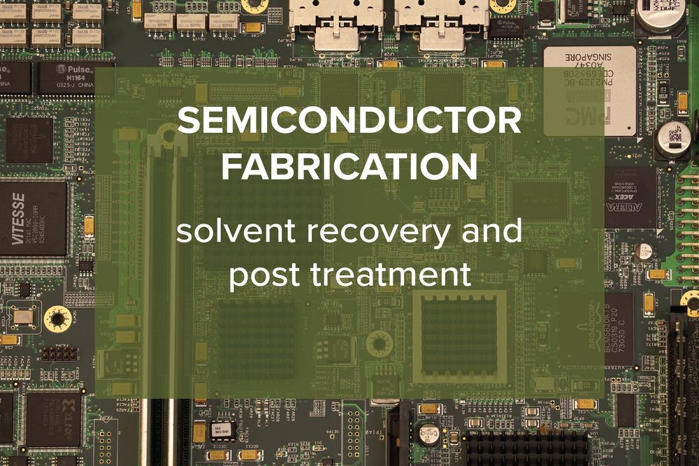 SEMI-CONDUCTOR FABRICATION  solvent recovery and post treatment