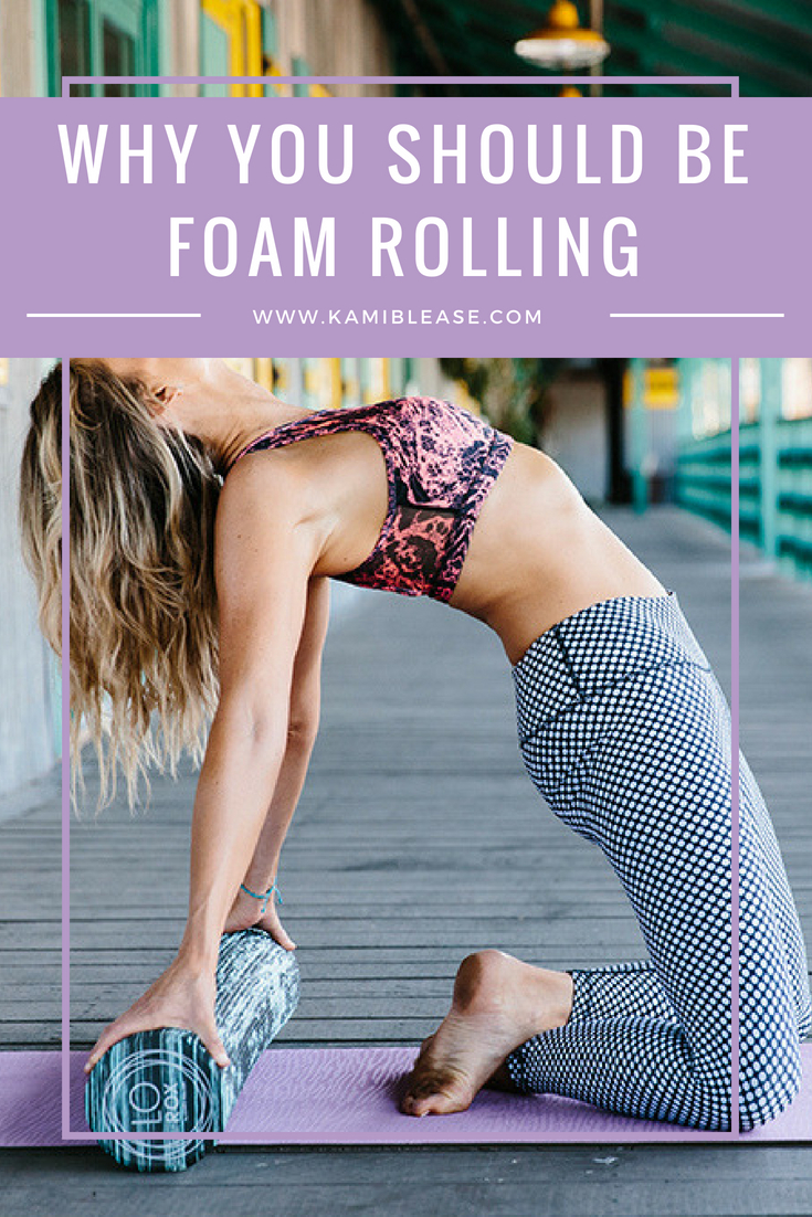 why-you-should-be-foam-rolling-kami-blease
