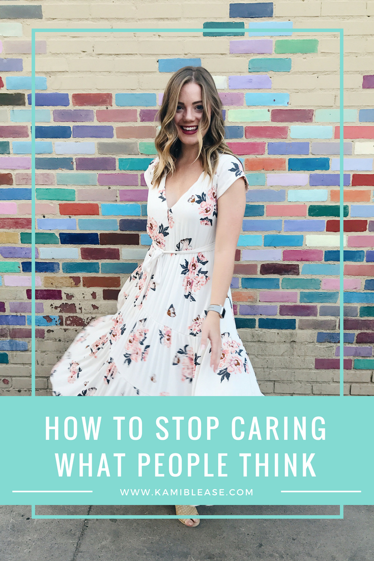 how-to-stop-caring-what-people-think-kami-blease
