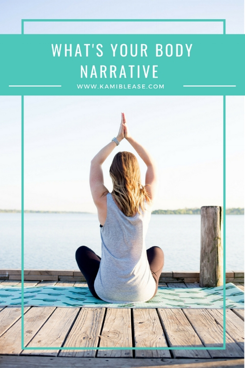 What's Your Body Narrative?- Kami Blease
